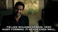 Lucifer - Quote - Im like walking heroin
