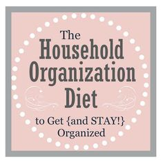 Clean & Scentsible: How to STAY Organized {The Household Organization Diet}