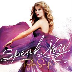 Speak Now- Taylor Swift