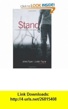 Stand A Call for the Endurance of the Saints (9781433501142) Justin Taylor, John Piper, Jerry Bridges, Randy Alcorn, Helen Roseveare, John MacArthur , ISBN-10: 1433501147  , ISBN-13: 978-1433501142 ,  , tutorials , pdf , ebook , torrent , downloads , rapidshare , filesonic , hotfile , megaupload , fileserve
