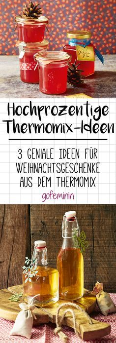 Hochprozentige Geschenke aus dem Thermomix