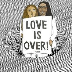 love is over!!