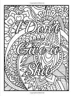 Down And Color An Adult Coloring Book With Swear Words Sweary Phrases Stress Relieving Flower Patterns For Anger Release Relaxation