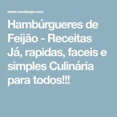 Hambúrgueres de Feijão - Receitas Já, rapidas, faceis e simples Culinária para todos!!!