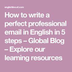 HowtowriteaperfectprofessionalemailinEnglishin5steps–GlobalBlog–Exploreourlearningresources
