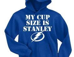 My Cup Size is Stanley - Tampa Bay Lightning Hoodie