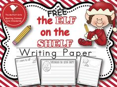 FREE Elf on the Shelf Writing paper (The Moffatt Girls)-My students are thrilled with elves Kindergarten Writing, Writing Activities, Kindergarten Christmas, Literacy, The Elf, Elf On The Shelf, Christmas Elf, Christmas Ideas, Xmas