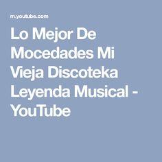 Lo Mejor De Mocedades Mi Vieja Discoteka Leyenda Musical - YouTube
