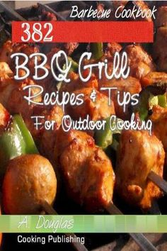 382 bbq grill recipes & 101 tips for out   Quick & Easy Recipes eBooks Bundle You can create delicious and mouth-watering meals on your grill. From appetizers to desserts, 380 Recipes For The Grill is packed with recipes that will impress your friends […]
