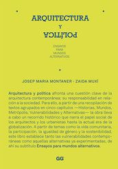 """Arquitectura y política. Ensayos para mundos alternativos"" (Josep María Montaner, Zaida Muxí)."