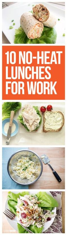 No heat needed for these healthy lunches. No more standing in line for the community microwave! More