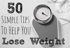Six Sisters 50 Simple Tips to Help You Lose Weight. These are some great ideas to start off the new year! Check out Dieting Digest Get Healthy, Healthy Tips, Healthy Choices, Healthy Weight, Healthy Habits, Health And Nutrition, Health And Wellness, Fitness Diet, Health Fitness