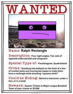 Quadrilateral Activity- Wanted Signs: Quadrilaterals have committed crimes! Read about them on the wanted signs, correct mistakes on incorrect signs, or make your own. These fun wanted signs relate quadrilaterals to the real-world and are great to review quadrilaterals. Also makes a great bulletin board display.