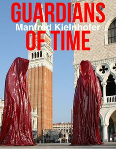Guardians of Time by sculptor Manfred Kielnhofer - Pinned from @Glossi, a free digital magazine creation platform