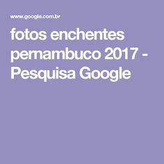 fotos enchentes pernambuco 2017 - Pesquisa Google