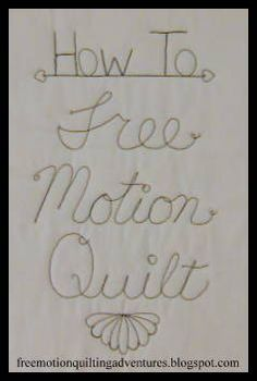 How to Free Motion Quilt, A Series