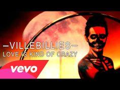 """Love Is Kind Of Crazy"" - Villebillies"