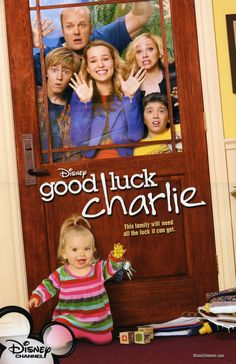 Good Luck Charlie  We LOVE this show!!!!!!!!!!!!!!!!!!!!!!!!!!!!!!!!!!!!!!!!!!!!!!!!!!!!!!!!!!!!!!!!!!!!!!!!!!!!!!!!!!!!!!!!!!!!!!!!!!!!