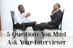 5 Questions You Must  Ask Your Interviewer