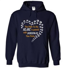 THE PATH TO MY HEART IS PAVED WITH DOBERMAN PAW PRINTS T Shirt, Hoodie, Sweatshirts - t shirts online #shirt #teeshirt