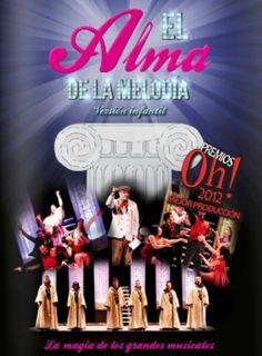 El Alma de la Melodía. Versión infantil. Mejor producción premios Oh! 2012.