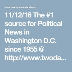 11/12/16 The #1 source for Political News in Washington D.C. since 1955  @ http://www.twodaysnewstand.com/roll-call.html or Video @ http://video.rollcall.com/?pos=rcnav Please Share our Site@ www.twodaysnewstand.com And @ https://plus.google.com/collection/wz4UXB © Copyright 2010 - Common Society Media © - All rights reserved Please Share Us