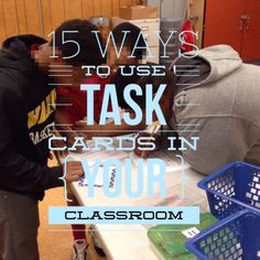 15 ways to use task cards in the classroom.