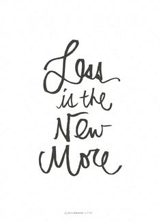 less is the new more - Buscar con Google