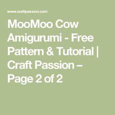 MooMoo Cow Amigurumi - Free Pattern & Tutorial | Craft Passion – Page 2 of 2