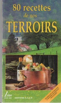 80 recettes de nos terroirs - Delta 2000 - ed. SAEP – Bibliothèque perso - Vous pouvez retrouver le cours de cuisine par des enfants pour des enfants de Cuisine de mémé moniq http://oe-dans-leau.com/cuisine-meme-moniq/
