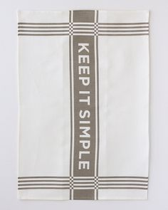 Keep It Simple Tea Towel from Studiopatro. A perfect reminder of how to live life!