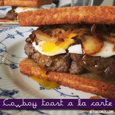 Cowboy Toast a la Carte Lunch today, April 20, 2015 Have left over beef patties from last nights burger night ? or just want to make someting special for lunch this is a fast and delicious lunch to spoil yourself.
