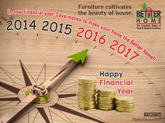 We wish this new financial year will fulfill the desires of home seekers, by gifting them a better home !!    #‎betterhome‬ ‪#‎homefurniture‬