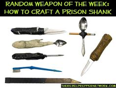 Random Weapon of the Week: How to Craft a Prison Shank