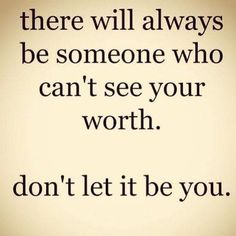 Always see your worth♡