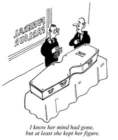 Funeral Funnies- She was in great shape