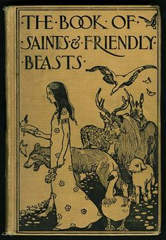 book cover ☘ abbie farwell brown (boston † the book of saints and friendly beasts / couverture de livre ancien américain religious animals Vintage Book Covers, Vintage Children's Books, Old Books, Antique Books, Book Cover Art, Book Cover Design, Book Art, Illustration Art Nouveau, Book Illustration