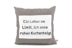 """Kissen - Sprüche Kissen """"Ein Leben am Limit..."""" - ein Designerstück von My-Pillow-Factory bei DaWanda"""