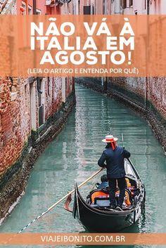 Não vá à Itália em Agosto. Entenda o que é Ferragosto e como ele pode afetar a sua viagem