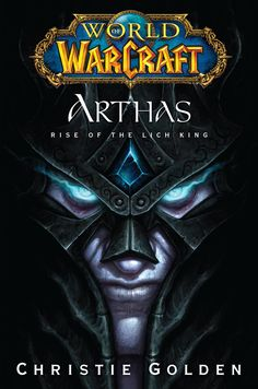 World of Warcraft: Arthas: Rise of the Lich King (World of Warcraft (Pocket Star)), a book by Christie Golden World Of Warcraft, Warcraft Movie, Arthas Menethil, Lich King, Death Knight, King Book, Pocket Books, Cool Books, Books Online