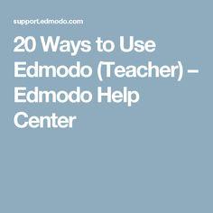 20 Ways to Use Edmodo (Teacher) – Edmodo Help Center