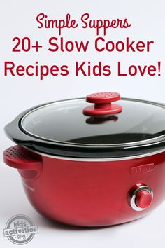 20 Simple Suppers - Slow Cooker Recipes that Kids Will Love.  Great family dinners from the crock pot that will get eaten.