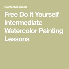 Free Do It Yourself Intermediate Watercolor Painting Lessons