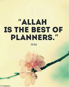 Allah is the best of planners Islamic Love Quotes, Muslim Quotes, Religious Quotes, Islamic Images, Islamic Pictures, Quran Arabic, Islam Quran, Islam Hadith, Allah Quotes