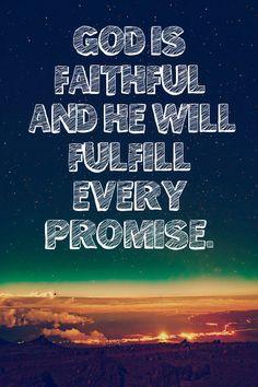 God is faithful and He will fulfill every promise. #god #faithful #promise #CDFF