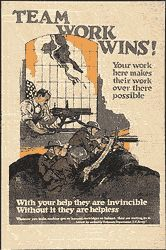 Vintage World War 1 Poster; title: Team Work Wins;  World War I poster by artist Roy Hull Still for the Ordnance Dept. image of factory worker in the United States working on a machine gun over American soldiers in a trench Europe with the machine gun at the ready; text reads; Team Work Wins! Your work here makes their work over there possible, With your help they are invincible, without it they are helpless, in small print in lower right corner reads John H. Eggers Co., New York. Call Num