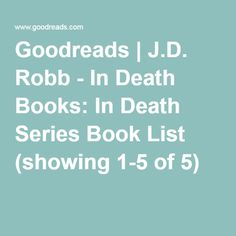 Goodreads | J.D. Robb - In Death Books: In Death Series Book List (showing 1-5 of 5)