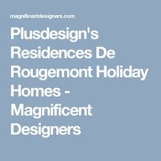 Plusdesign's Residences De Rougemont Holiday Homes - Magnificent Designers Rustic Charm, Designers, Homes, Holiday, Houses, Vacations, Holidays, Holidays Events, House
