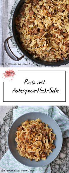 Pasta mit Auberginen-Hack-Soße   Essen   Kochen   Rezept   Nudeln