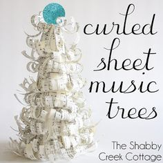 The Shabby Creek Cottage   Decorating   Craft Ideas   DIY: Curled Sheet Music Trees